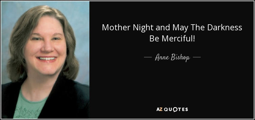 Mother Night and May The Darkness Be Merciful! - Anne Bishop