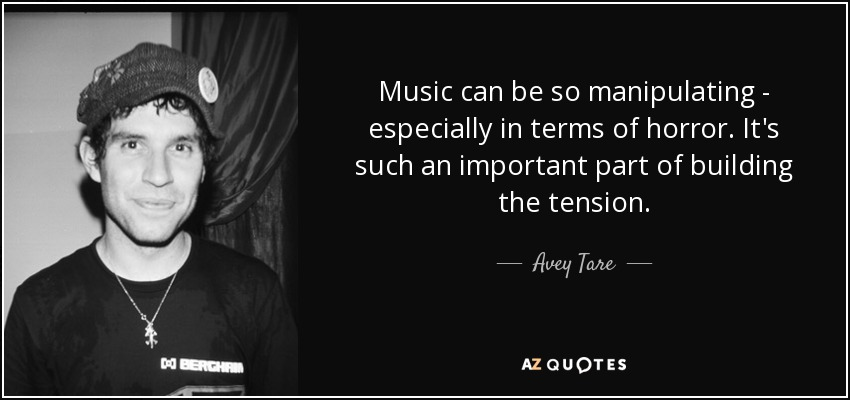 Music can be so manipulating - especially in terms of horror. It's such an important part of building the tension. - Avey Tare