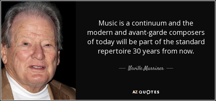 Neville Marriner Quote Music Is A Continuum And The Modern And