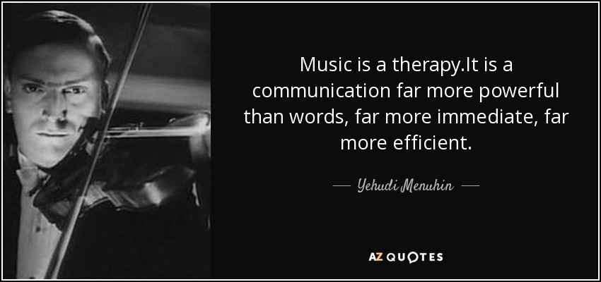 Yehudi Menuhin Quote Music Is A Therapyit Is A Communication Far