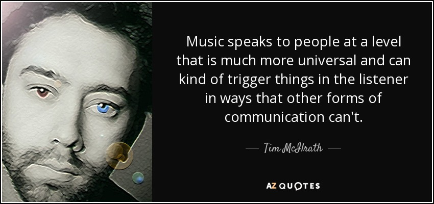 Tim McIlrath quote: Music speaks to people at a level that ...