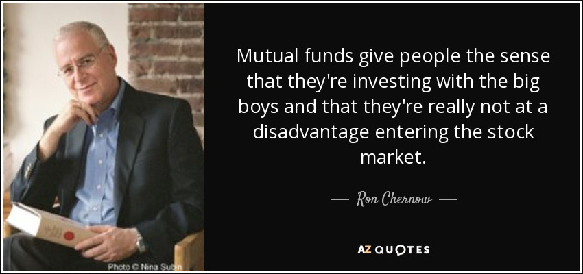 Mutual Fund Quotes Endearing Ron Chernow Quote Mutual Funds Give People The Sense That They're