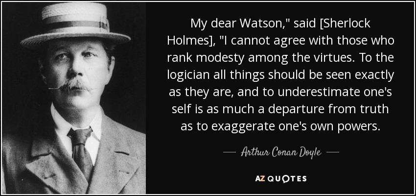 My dear Watson,