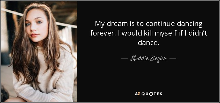 TOP 7 QUOTES BY MADDIE ZIEGLER