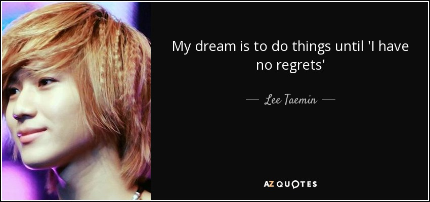 My dream is to do things until 'I have no regrets' - Lee Taemin