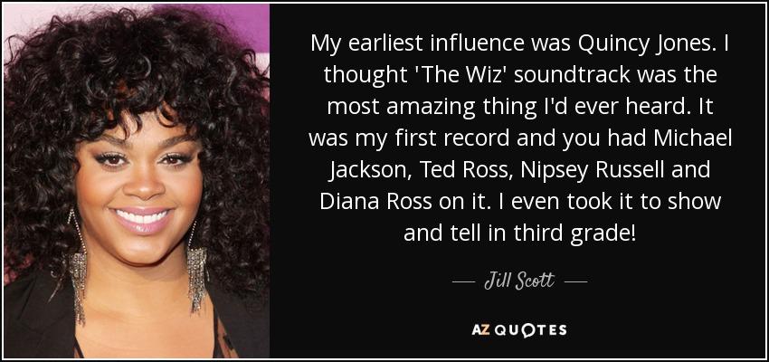 Jill Scott quote: My earliest influence was Quincy Jones  I
