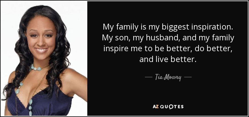 Tia Mowry Quote My Family Is My Biggest Inspiration My Son My