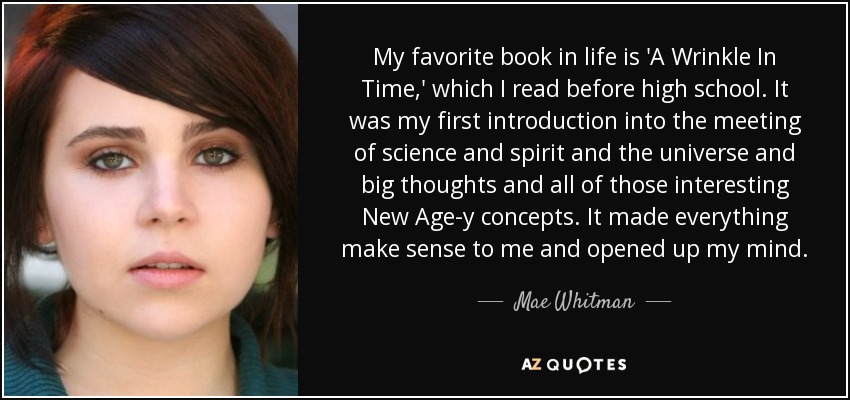 Quotes From A Wrinkle In Time: Mae Whitman Quote: My Favorite Book In Life Is 'A Wrinkle