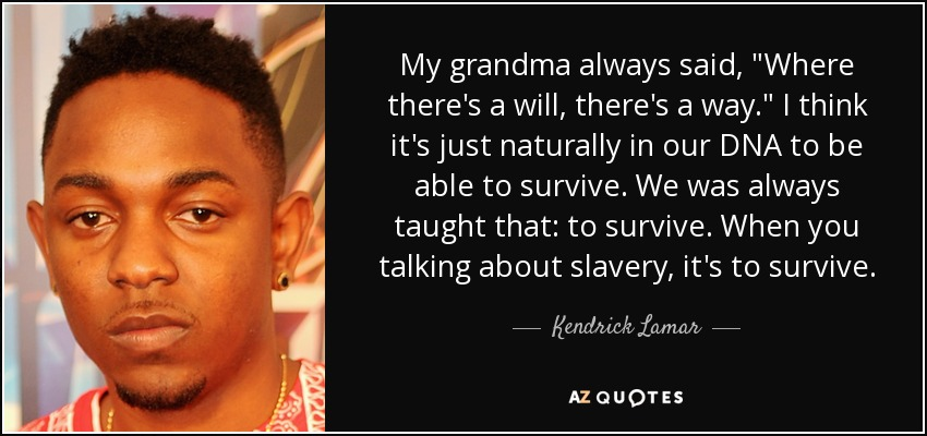My grandma always said,