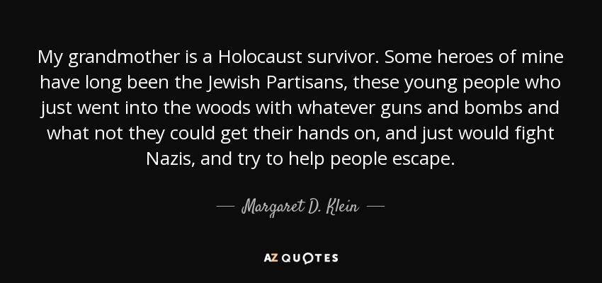 Holocaust Survivor Quotes Fascinating Margaret Dklein Quote My Grandmother Is A Holocaust Survivor