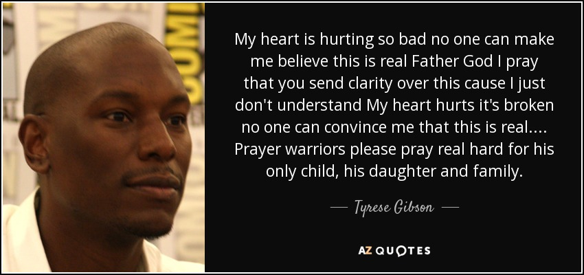 Tyrese Gibson Quote: My Heart Is Hurting So Bad No One Can