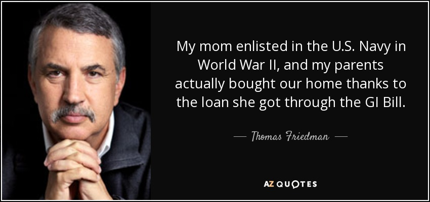 Thomas Friedman quote: My mom enlisted in the U.S. Navy in ...