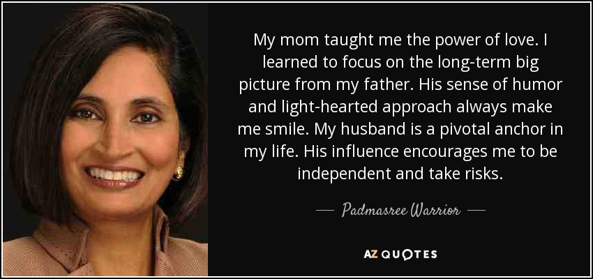 Padmasree Warrior Quote My Mom Taught Me The Power Of Love I