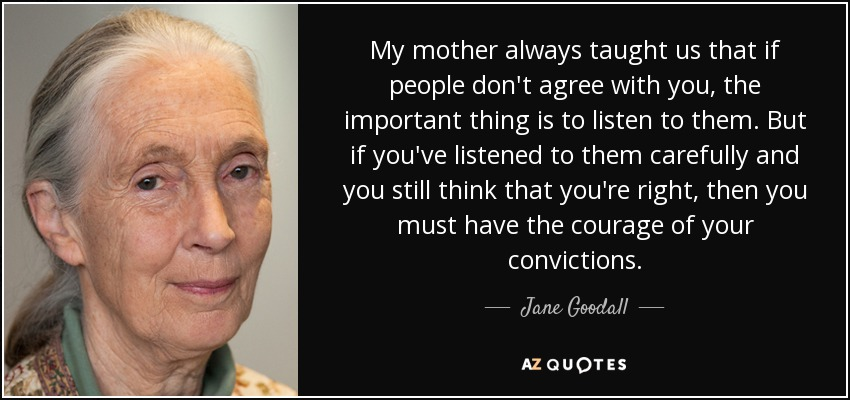 Jane Goodall Quote My Mother Always Taught Us That If People Dont