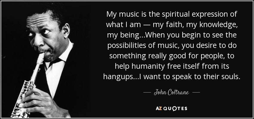 Top 25 Quotes By John Coltrane A Z Quotes