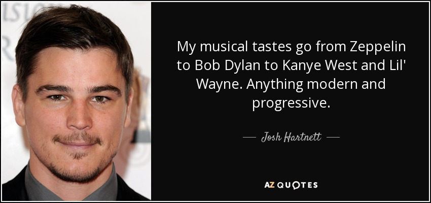 Superb Josh Hartnett Quote My Musical Tastes Go From Zeppelin To Bob Funny Birthday Cards Online Elaedamsfinfo