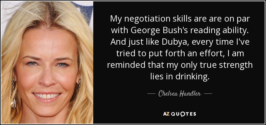Chelsea Handler Quote My Negotiation Skills Are Are On Par With