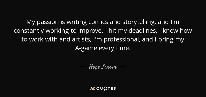Hope Larson quote: My passion is writing comics and