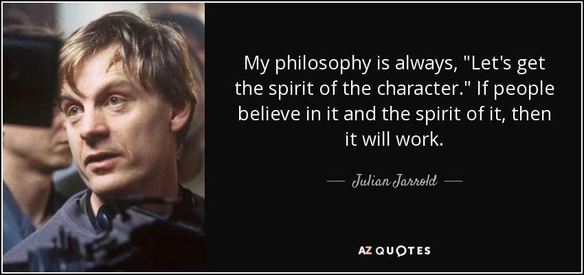 My philosophy is always,