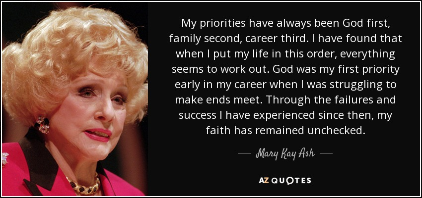 mary kay ash quote my priorities have always been god first
