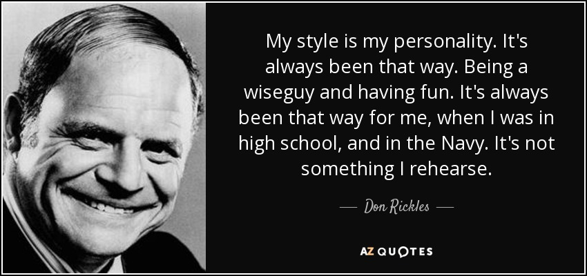 Don Rickles Quote My Style Is My Personality It 39 S Always Been That Way