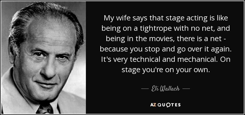 Eli Wallach Quote My Wife Says That Stage Acting Is Like Being On