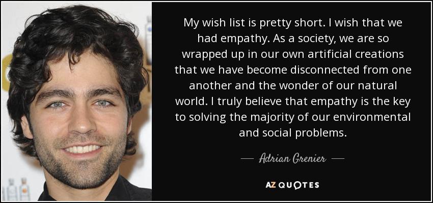 Adrian Grenier Quote My Wish List Is Pretty Short I Wish That We