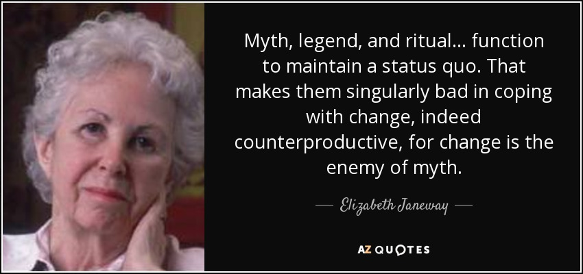 Elizabeth Janeway Quote Myth Legend And Ritual Function To