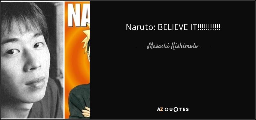 Naruto: BELIEVE IT!!!!!!!!!!! - Masashi Kishimoto