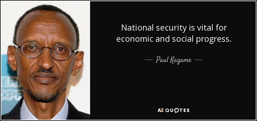 National security is vital for economic and social progress. - Paul Kagame