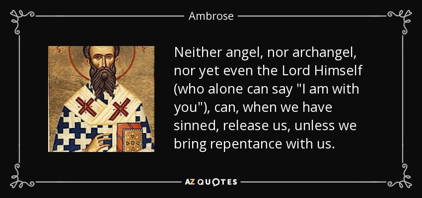 Neither angel, nor archangel, nor yet even the Lord Himself (who alone can say