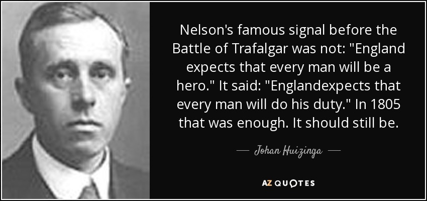 Nelson's famous signal before the Battle of Trafalgar was not: