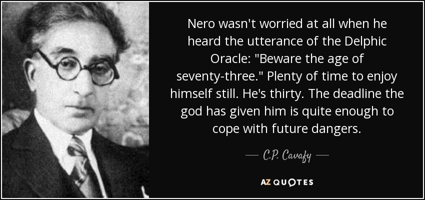 Nero wasn't worried at all when he heard the utterance of the Delphic Oracle: