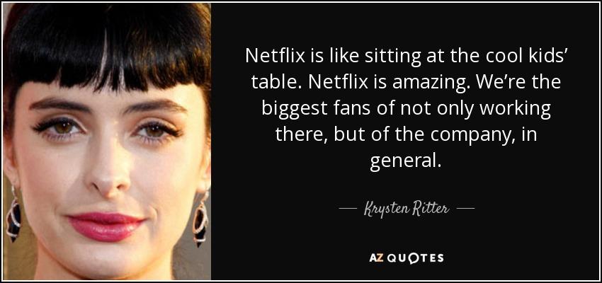 Netflix Is Like Sitting At The Cool Kidsu0027 Table. Netflix Is Amazing. We