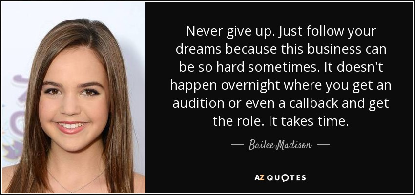 bailee madison quote never give up just follow your dreams because