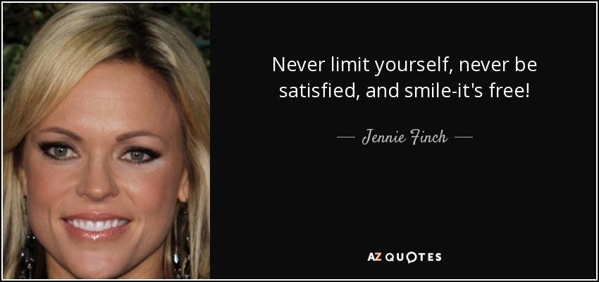 Jennie Finch Quote: Never Limit Yourself, Never Be