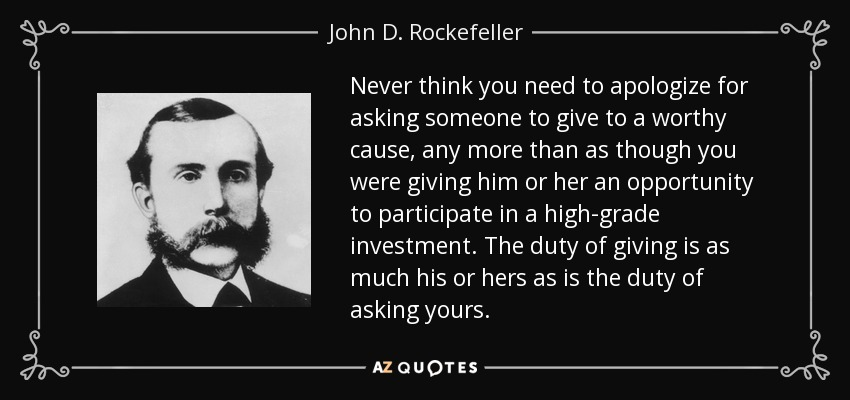 John D. Rockefeller quote: Never think you need to apologize for ...