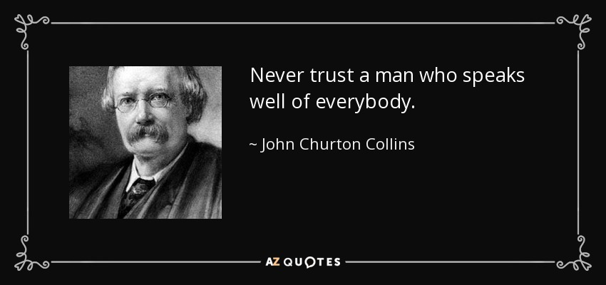 Never trust a man…John Churton Collins