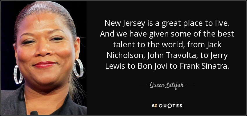 queen latifah quote new jersey is a great place to live