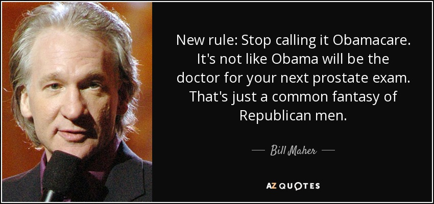 Obamacare Quotes Magnificent Bill Maher Quote New Rule Stop Calling It Obamacareit's Not