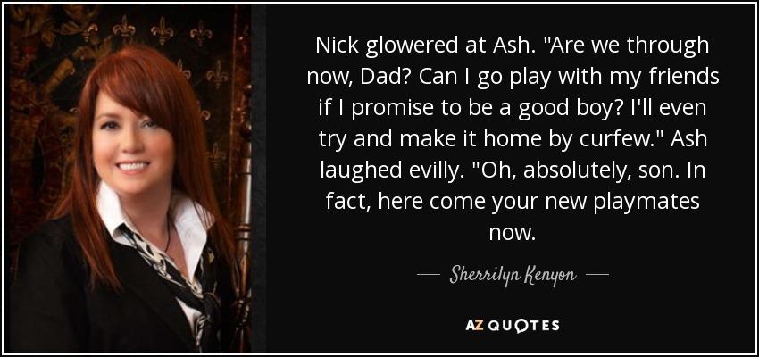 Nick glowered at Ash.