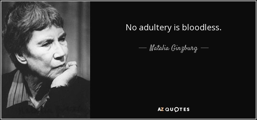 No adultery is bloodless. - Natalia Ginzburg
