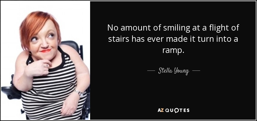 Charmant No Amount Of Smiling At A Flight Of Stairs Has Ever Made It Turn Into A