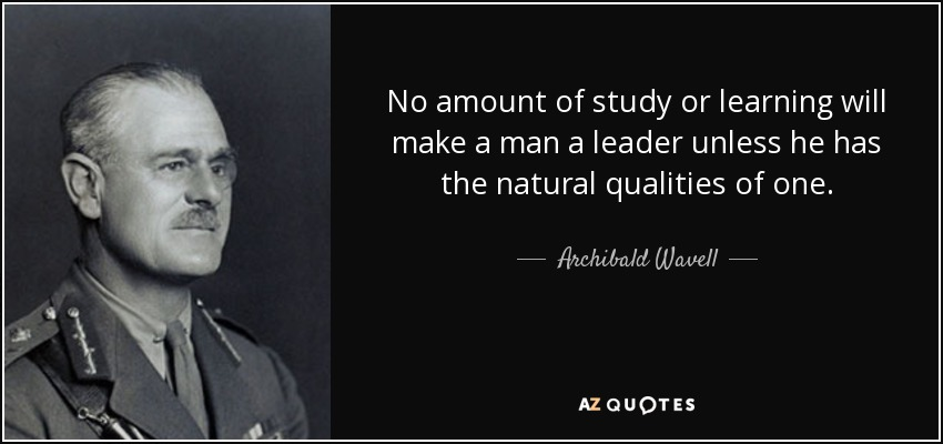 QUOTES BY ARCHIBALD WAVELL, 1ST EARL WAVELL | A-Z Quotes