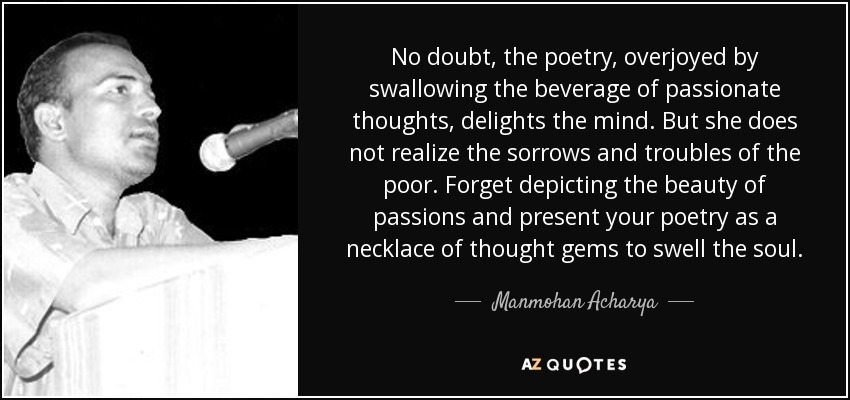 Manmohan Acharya quote: No doubt, the poetry, overjoyed by