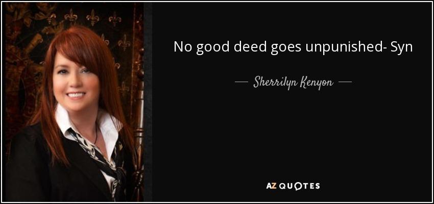 No good deed goes unpunished- Syn - Sherrilyn Kenyon
