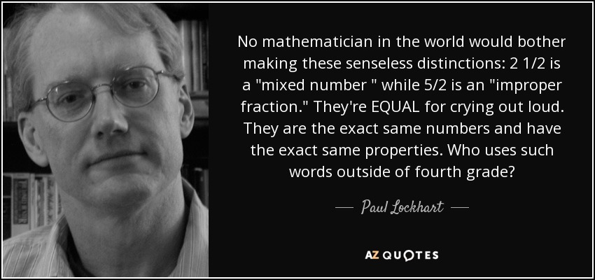 No mathematician in the world would bother making these senseless distinctions: 2 1/2 is a