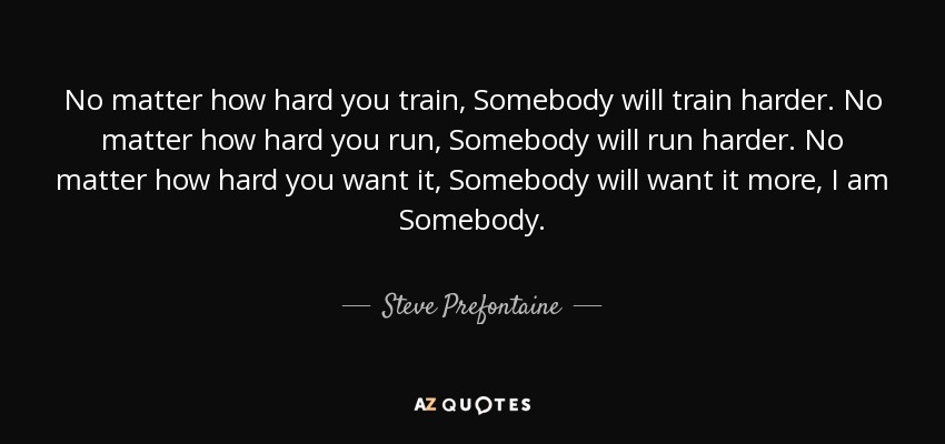 TOP 25 QUOTES BY STEVE PREFONTAINE | A-Z Quotes