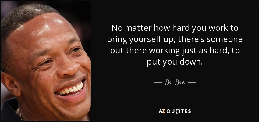 Top 25 Quotes By Dr Dre Of 64 A Z Quotes
