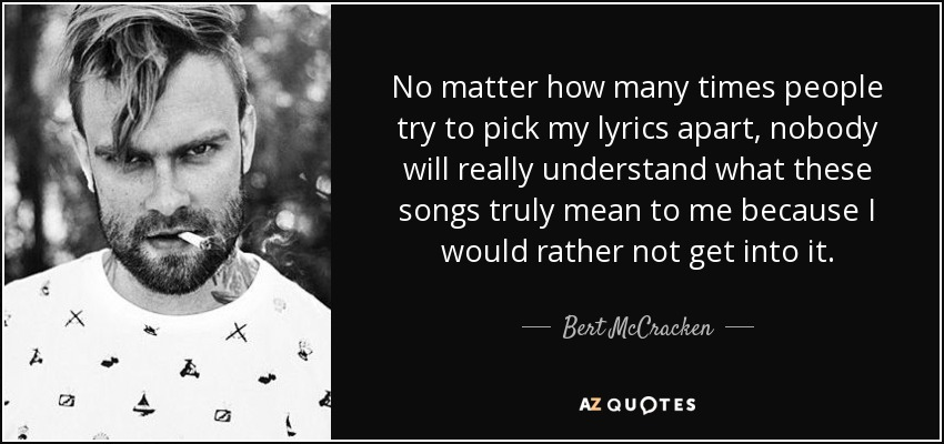 Bert McCracken Quote: No Matter How Many Times People Try